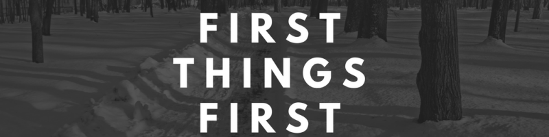 First Things First Series Graphic